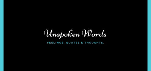 Unspoken Words - thoughts quotes